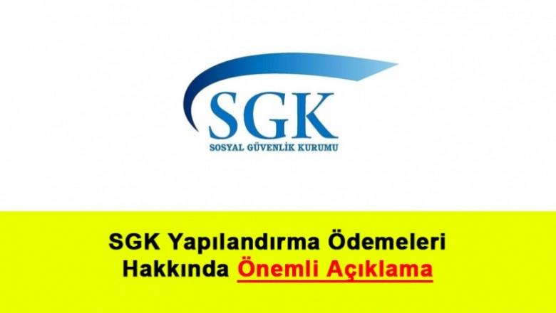 SGK Yapılandırma Ödemeleri Hakkında Önemli Açıklama