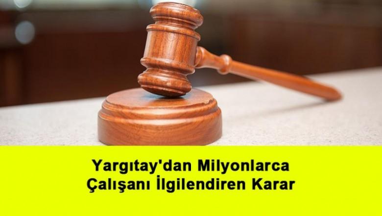 Yargıtay'dan Milyonlarca Çalışanı İlgilendiren Karar